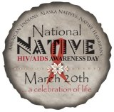 March 20th is National Native HIV/AIDS Awareness Day